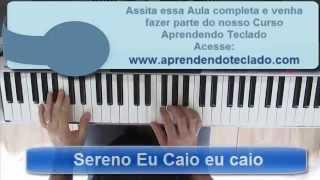Aprenda a tocar a música Sereno eu Caio, eu caio