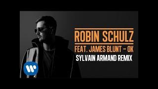 ROBIN SCHULZ FEAT. JAMES BLUNT – OK [SYLVAIN ARMAND REMIX] (OFFICIAL AUDIO)