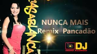 CASABLANCA SHOW nunca mais remix pancadão