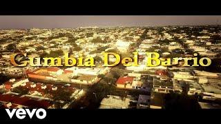 Los Del Barrio - La Cumbia del Barrio ft. Oskar Lobbo, Jhonny 01, Doval
