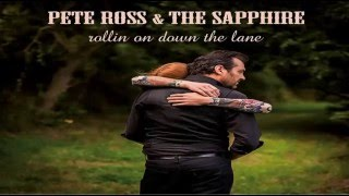 Pete Ross & The Sapphire - Jesus Gonna Be Here (Tom Waits)