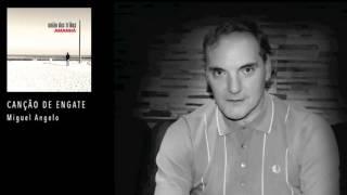 União das Tribos feat. Miguel Angelo - Canção de Engate