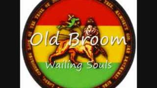 Wailing Souls - Old Broom