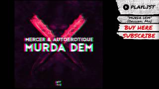 "Mercer and Autoerotique - ""Murda Dem"" (Audio) 