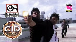 Weekly Reliv | CID | 3rd Mar to 9th Mar 2018 | Episode 623 to 626 width=