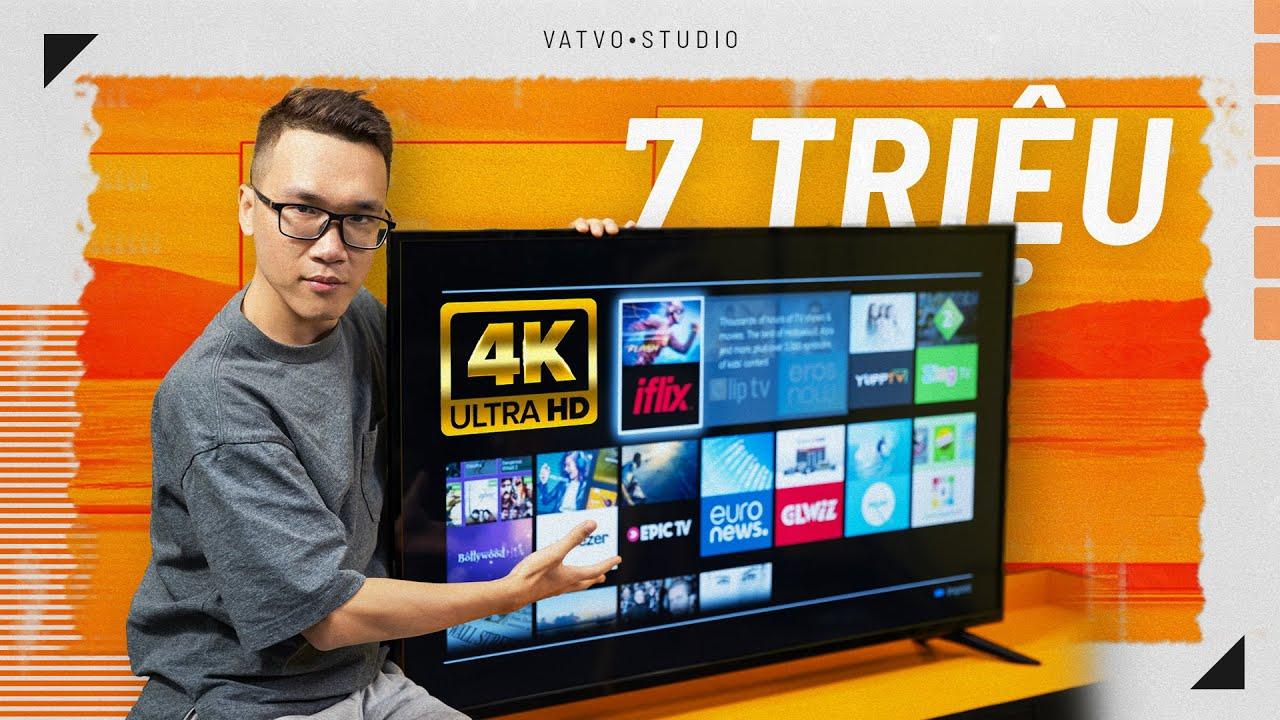 SmartTV 4K giá chỉ 7 triệu