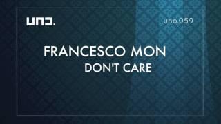 UNO059 - Francesco Mon :: DON'T CARE - Martin Kinrus REMIX