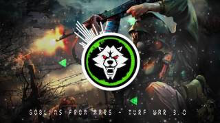 Goblins From Mars - Turf War 3.0 【BASS BOOSTED】
