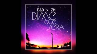 Dime Que Sera E&D Feat: ZM