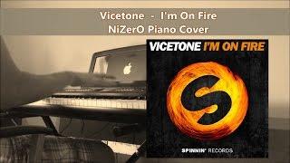 Vicetone - I'm On Fire (NiZerO Piano Cover)