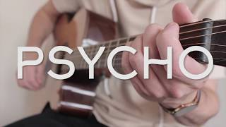Psycho - Post Malone Ft. Ty Dolla $ign // Fingerstyle Guitar Cover - Dax Andreas