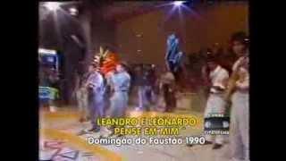 Leandro e Leonardo - Pense em Mim - Domingão do Faustão 1990