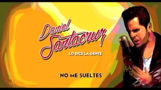 Daniel Santacruz - No Me Sueltes (Audio)