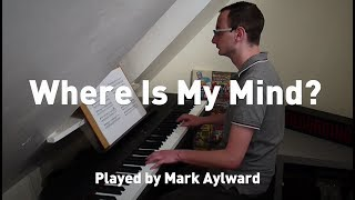 Pixies - Where Is My Mind? (Arr. by Maxence Cyrin) Piano Cover (from Mr. Robot)