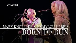 Mark Knopfler & Emmylou Harris - Born To Run (Real Live Roadrunning) OFFICIAL
