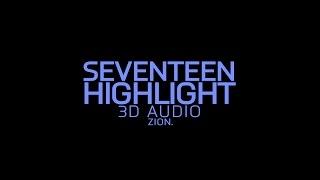 SEVENTEEN(세븐틴) - HIGHLIGHT (3D Audio Version)