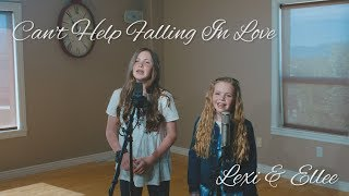 Can't Help Falling In Love - Elvis Presley (Lexi & Ellee Cover)