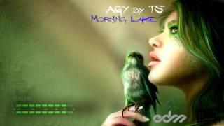 AGY by TS - Morning Lake [SF] (Original Mix) | EDM MUSIC 2017