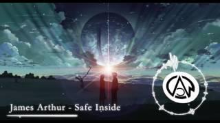 """Nightcore - """"Safe Inside"""" By James Arthur"""