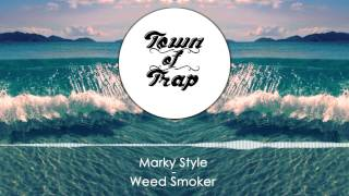 Marky Style - Weed Smoker
