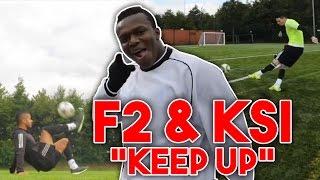 KEEP UP - KSI ft. JME & F2 [FULL SONG]