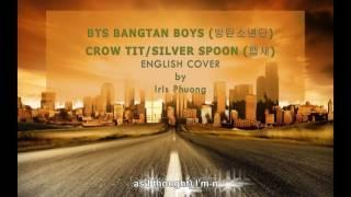 [English cover] BTS (방탄소년단) – Crow Tit/Silver Spoon/ Baepsae (뱁새)