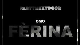 PartyNextDoor - Famous (Ferina)