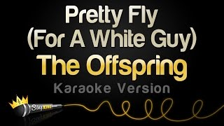 The Offspring - Pretty Fly (For A White Guy) (Karaoke Version)