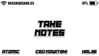 Ced Nowitzki X ATOMIC X Halibi - Take Notes [Official 4K Video] (prod. by ELIAS X)