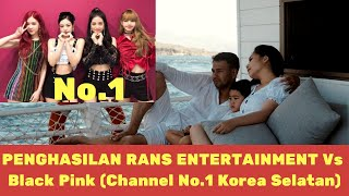 KALAH TELAKKKK? Inilah Penghasilan Rans Entertainment Vs Black Pink (Channel No.1 di Korea Selatan)