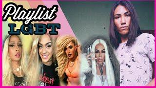 PLAYLIST LGBT + DANÇA (Pabllo Vittar, Lia Clark, Gloria Groove, Aretuza lovi e Etc)