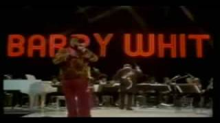 Barry White = I Can't Get Enough Of Your Love Babe (Live)