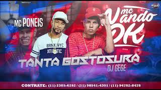 Mc Poneis & Mc Nando Dk -  Tanta gostosura (DJ GEGE) 2018