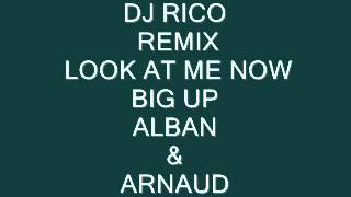 DJ RICO REMIX LOOK AT ME NOW