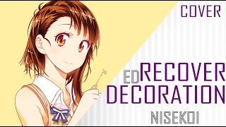"""Recover Decoration"" [NISEKOI ED 2] Cover Español【Lizko0】"