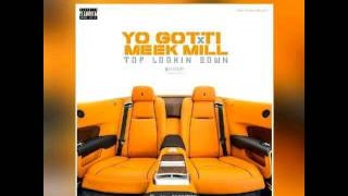 Yo Gotti- Top Looking Down ft. Meek Mill (2017)