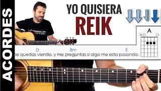Como tocar Yo Quisiera REIK en Guitarra FACIL Tutorial Guitarra Acordes y ritmo clase