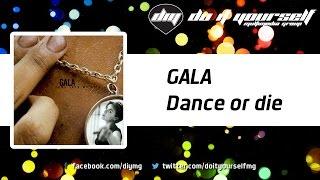 GALA  - Dance or die [Official]