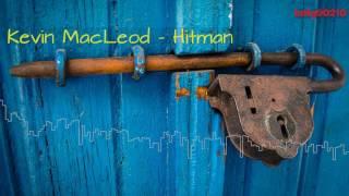 Kevin MacLeod - Hitman