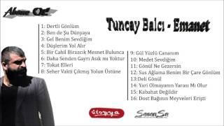 Tuncay Balcı -  Dertli Gönlüm