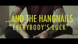 ...And The Hangnails - Everybody's Luck (Official Video)