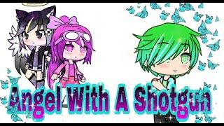 Angel With A Shotgun ll Gachaverse ll GMV