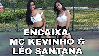 Encaixa - MC Kevinho e Léo Santana | Primas.com (Coreografia) Dance Video