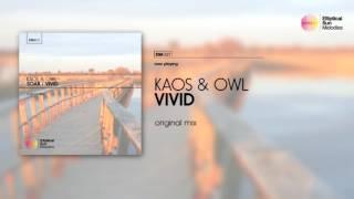 Kaos & Owl - Vivid ( Original Mix ) OUT NOW!