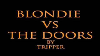 Bootleg Blondie VS The Doors - Rapture on the Storm -