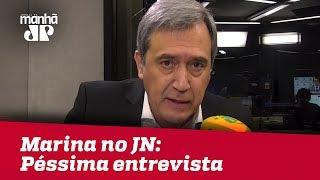 Marina no JN: Péssima entrevista | Marco Antonio Villa