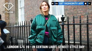 London Fashion Week Spring/Summer 2019 - In Certain Light. Street Style | FashionTV | FTV