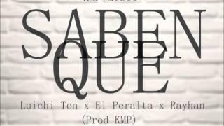 Saben Que -Luchi Ten ft El peralta & Rayhan (Audio) (Prod KMP Music)