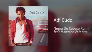 Adi Cudz - Negra De Cabelo Ruim feat Manzana & Marta [Áudio]