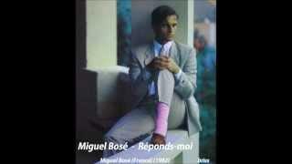 Miguel Bosé - Réponds-moi